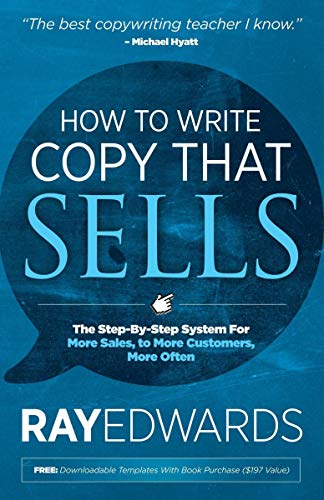 How to Write Copy That Sells: The Step-By-Step System For More Sales, to More Customers, More Often (English Edition)