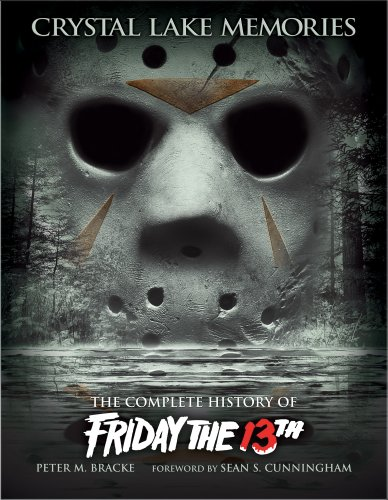 Crystal Lake Memories: The Complete History of Friday the 13th (Enhanced Edition) (English Edition)