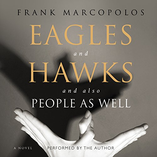 Eagles and Hawks and also People as Well: A Novel cover art