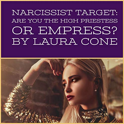 Narcissist Target: Are You the High Priestess or Empress?
