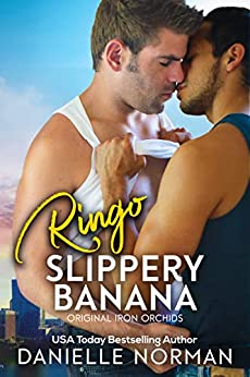 Ringo, Slippery Banana: A Beautiful Love Story (Iron Orchids Book 7) by [Danielle Norman]