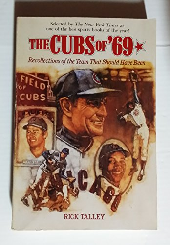 The Cubs of '69: Recollections of the Team That Should Have Been