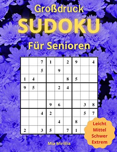 Sudoku Großdruck für Senioren: 100 Sudoku Rätsel mit Lösungen | Rätselspaß für Erwachsene, Senioren und Menschen mit Sehschwäche | leicht - mittel - schwer - sehr schwer