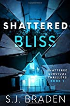Shattered Bliss: A Psychological Domestic Thriller (Shattered Survival Thrillers)