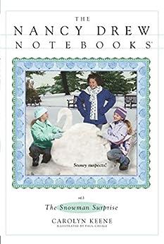 The Snowman Surprise (Nancy Drew Notebooks Book 63) by [Carolyn Keene, Paul Casale, Michael Frost]