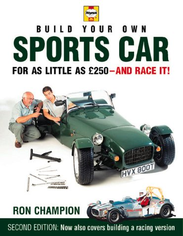 Build Your Own Sports Car for as Little as £250 and Race It!, 2nd Ed.
