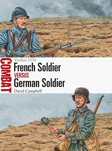 French Soldier vs German Soldier: Verdun 1916 (Combat Book 47) (English Edition)