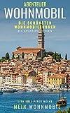 ABENTEUER WOHNMOBIL: Die schönsten Wohnmobiltouren: #4 Kroatien: Istrien