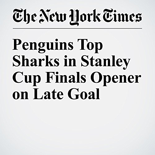 Penguins Top Sharks in Stanley Cup Finals Opener on Late Goal cover art