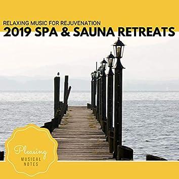2019 Spa & Sauna Retreats - Relaxing Music For Rejuvenation