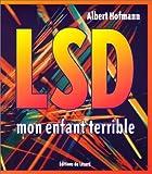LSD, mon enfant terrible
