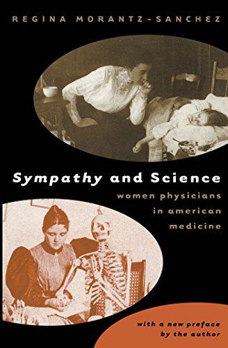 Sympathy and Science: Women Physicians in American Medicine by Regina Markell Morantz-Sanchez,