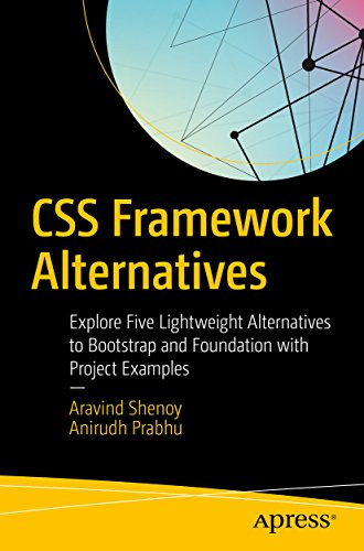 CSS Framework Alternatives: Explore Five Lightweight Alternatives to Bootstrap and Foundation with Project Examples (English Edition)