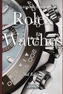 Rolex Watches: From the Rolex Submariner to the Rolex Daytona (Luxury Watches) (Volume 2)