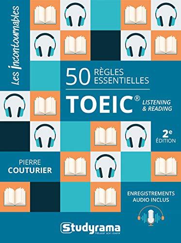 50 Règles essentielles TOEIC Listening & reading