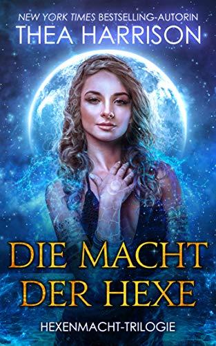 Die Macht der Hexe (Hexenmacht-Trilogie 1)