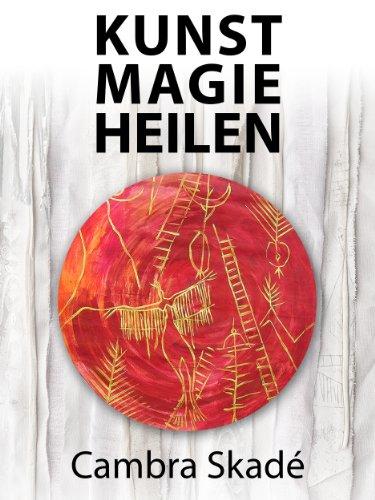 Kunst – Magie – Heilen