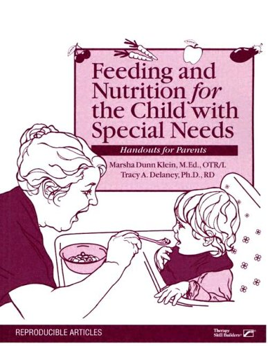 Compare Textbook Prices for Feeding and Nutrition for the Child With Special Needs: Handouts for Parents illustrated edition Edition ISBN 9780761643326 by Klein, Marsha Dunn,Delaney, Tracy A.
