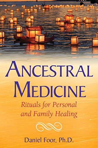 [Daniel Foor] Ancestral Medicine: Rituals for Personal and Family Healing [Paperback]