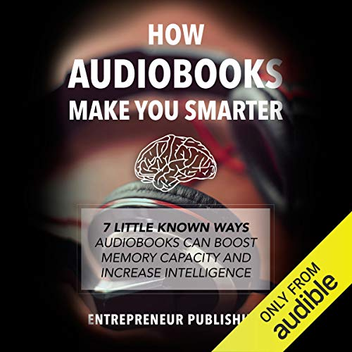 How Audiobooks Make You Smarter audiobook cover art