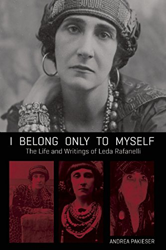 I Belong Only to Myself: The Life and Writings of Leda Rafanelli