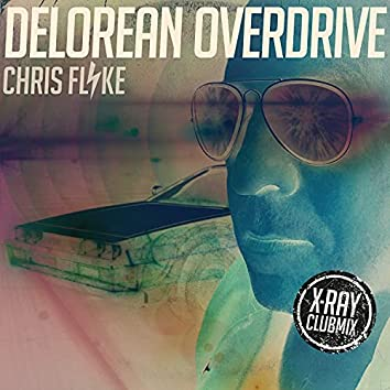 Delorean Overdrive (X-Ray Clubmix)