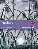 Euskara. Lehen Hezkuntza 5. Bizigarri - 9788498552713