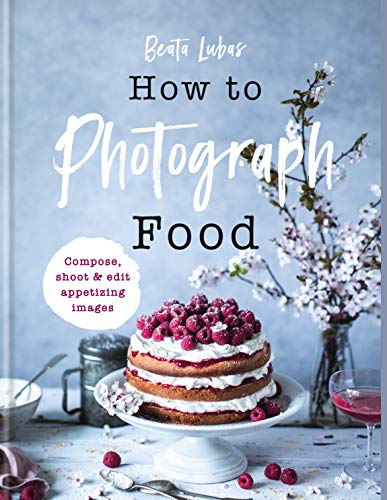 How to Photograph Food (English Edition)