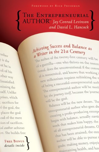 The Entrepreneurial Author: Achieving Success and Balance as a Writer in the 21st Century