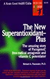 The New Superantioxidant―Plus: Amazing Story of Pycnogenol, Free-radical Antagonist and Vitamin C Potentiator (Good Health Guides)