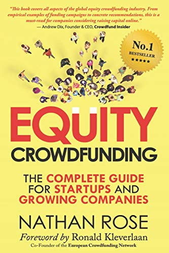Equity Crowdfunding: The Complete Guide For Startups And Growing Companies (Alternative Finance Series, Band 1)