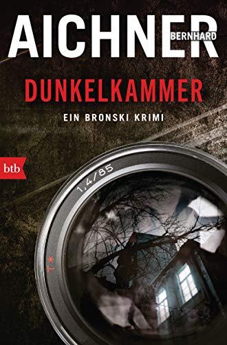 Buchseite und Rezensionen zu 'DUNKELKAMMER: Ein Bronski Krimi' von Bernhard Aichner