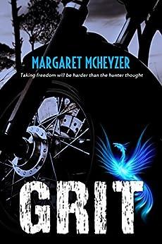 Grit: A Standalone MC Romance by [Margaret McHeyzer, Book Cover by Design, Debi Orton]