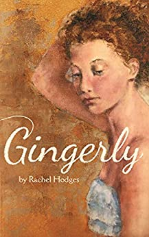 Gingerly by [Rachel Hodges]