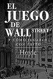El Juego de Wall Street, y Cómo Jugarlo con Éxito
