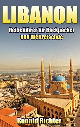 Libanon: Reiseführer für Backpacker und Weltreisende