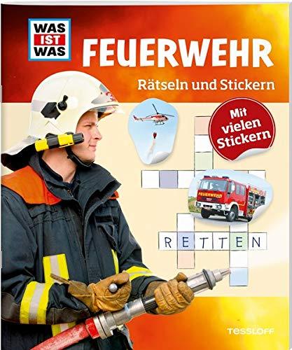 WAS IST WAS Rätseln und Stickern: Feuerwehr (WAS IST WAS Rätselhefte)