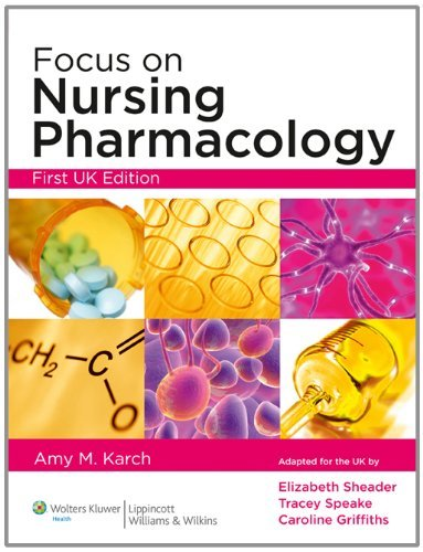 Focus on Nursing Pharmacology, UK Edition By: Karch February