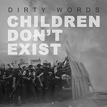 Children Don't Exist