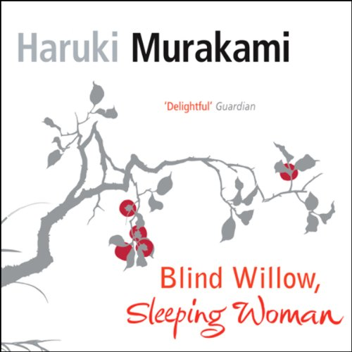 Blind Willow, Sleeping Woman     Volume 1              By:                                                                                                                                 Haruki Murakami                               Narrated by:                                                                                                                                 uncredited                      Length: 6 hrs and 32 mins     25 ratings     Overall 4.1