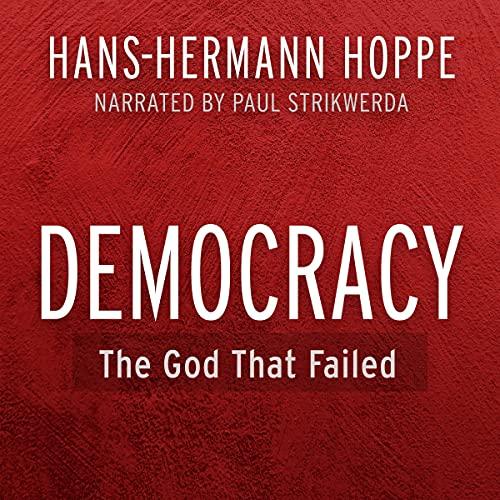 Democracy: The God That Failed cover art