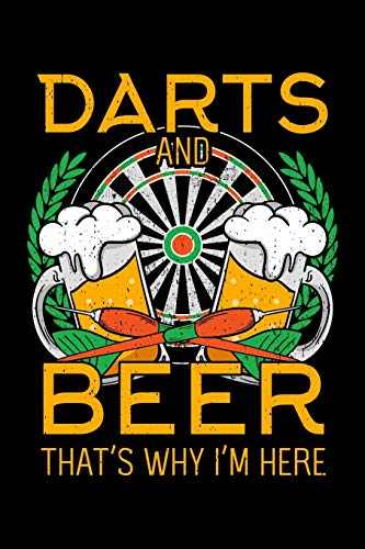 Darts and Beer That's Why I'm Here: Archery Notebook to Write in, 6x9, Lined, 120 Pages Journal