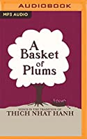 A Basket of Plums: Songs in the Tradition of Thich Nhat Hanh