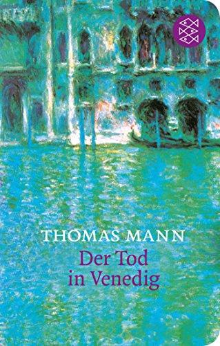 Der Tod in Venedig: In der Fassung der Großen kommentierten Frankfurter Ausgabe (Fischer Taschenbibliothek)