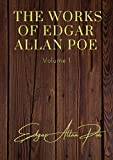 The Works of Edgar Allan Poe - Volume 1: contains: The Unparalled Adventures of One Hans Pfall; The...