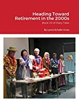 Heading Toward Retirement in the 2000s: Book VII of Diary Tales