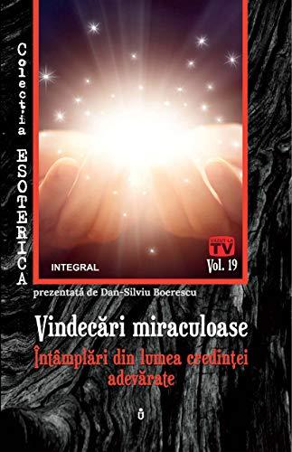 Vindecări miraculoase: Întâmplări din lumea credinței adevărate (Esoterica Book 19) (Romansh Edition)