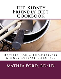 The Kidney Friendly Diet Cookbook: Recipes For A PreDialysis Kidney Disease Lifestyle