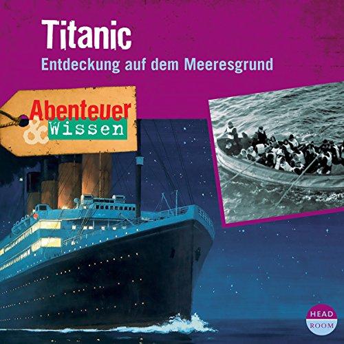 Titanic - Entdeckung auf dem Meeresgrund audiobook cover art