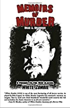 Memoirs Of Murder: A prequel to the 1932 classic, White Zombie